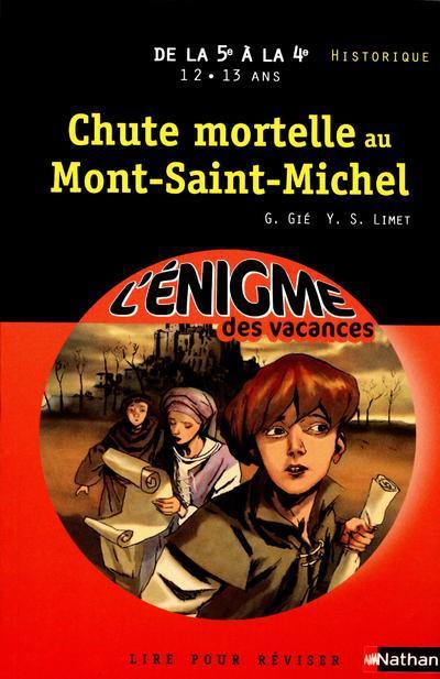 L'ENIGME DES VACANCES COLLEGE t.23 ; chute mortelle au Mont Saint-Michel ; de la 5e à la 4e