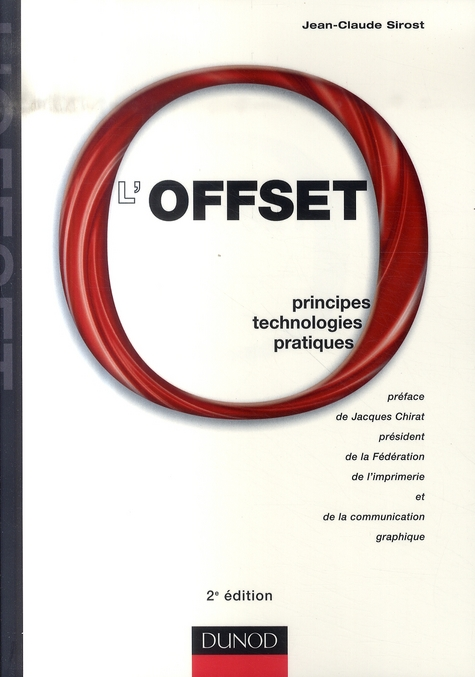 L'Offset - 2eme Edition - Principes, Technologies, Pratiques