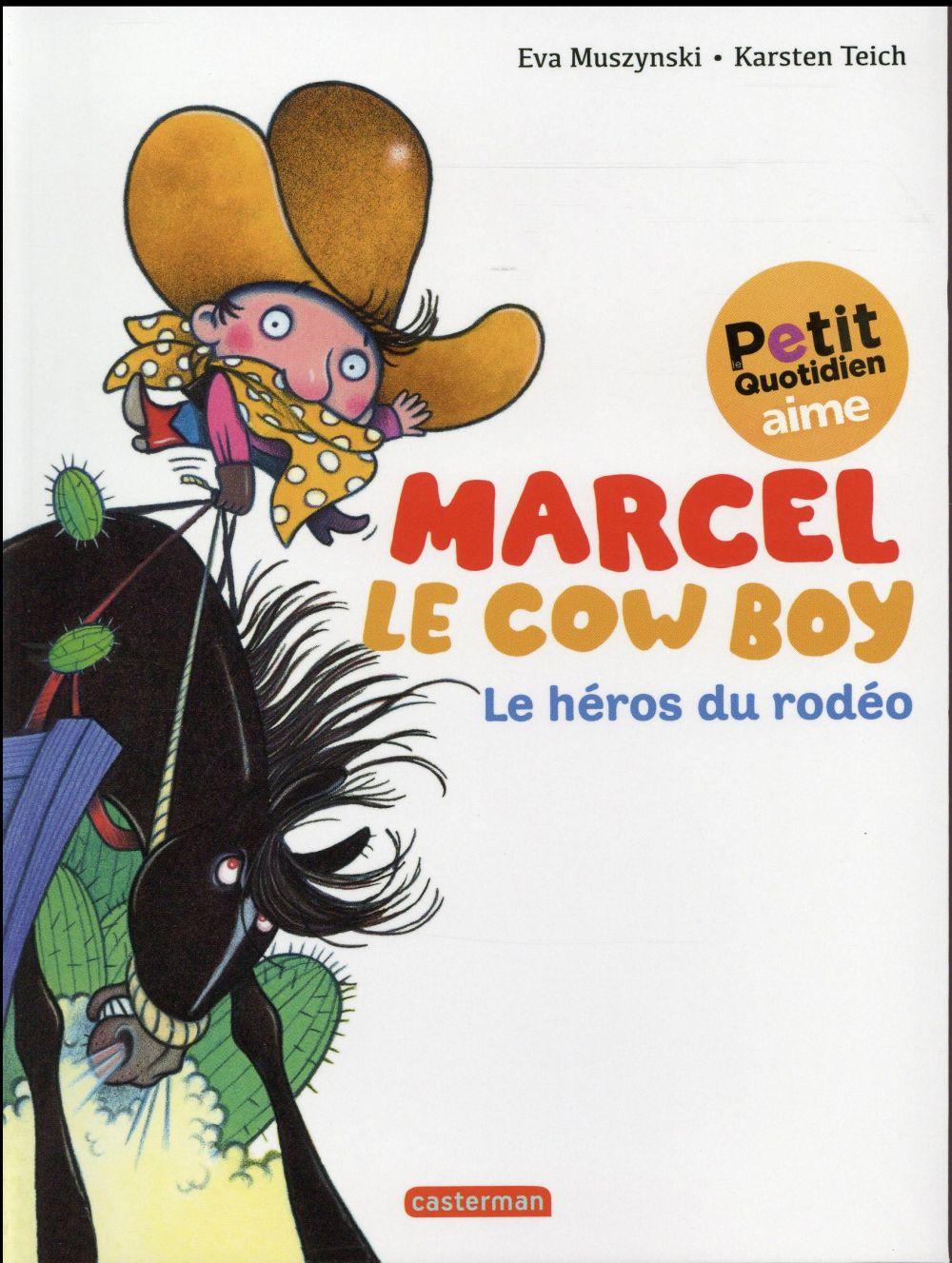 Marcel le cowboy t.3 ; le héros du rodéo