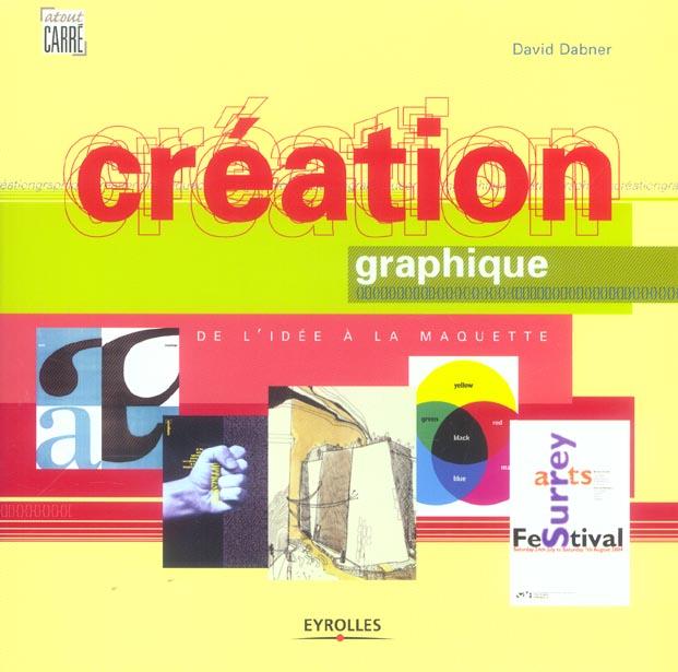 Creation Graphique ; De L'Idee A La Maquette