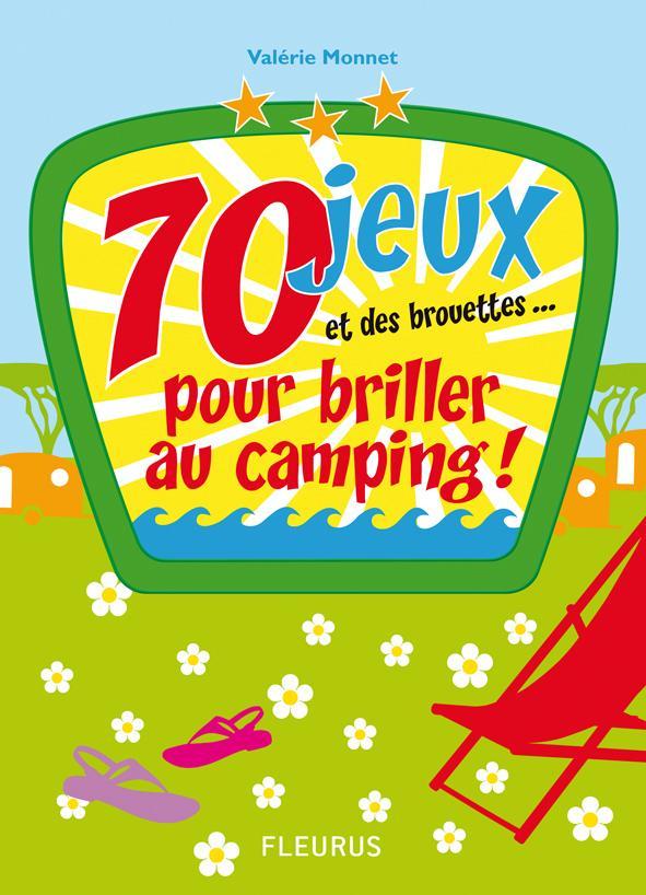 70 jeux et des brouettes pour briller au camping