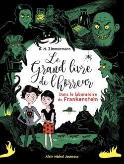 Le grand livre de l'horreur T.2 ; dans le laboratoire de Frankenstein