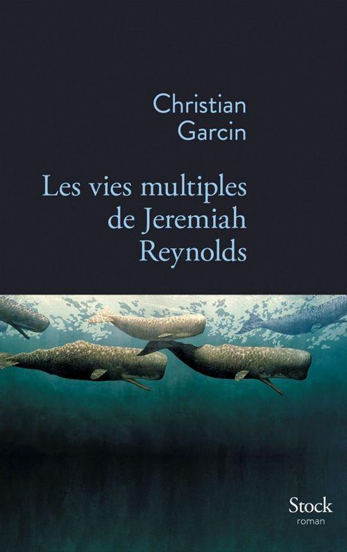 Les vies multiples de Jeremiah Reynolds  - CHRISTIAN GARCIN