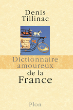 Vente EBooks : Dictionnaire amoureux de la France  - Denis Tillinac