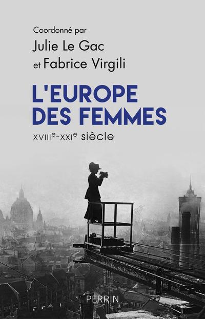 L'Europe des femmes ; XVIIIe-XXIe siècle
