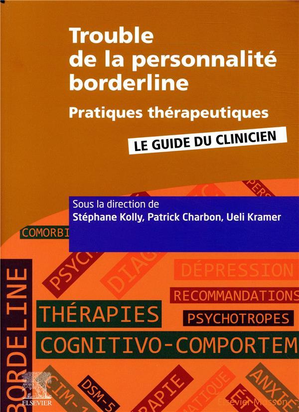 Trouble de la personnalité borderline ; pratiques thérapeutiques ; le guide du clinicien