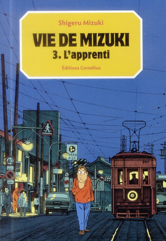Vie de Mizuki t.3 ; l'apprenti