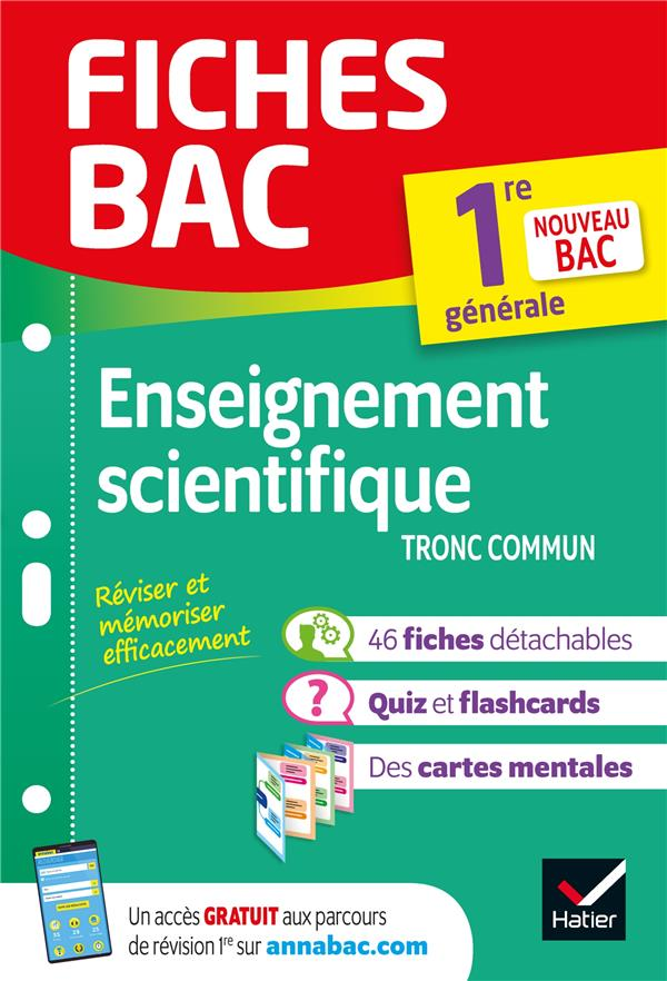 Fiches bac ; enseignement scientifique ; 1re, tronc commun