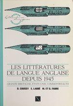 Les littératures de langue anglaise depuis 1945  - Michel Fabre - Genevieve Fabre - Denise Coussy