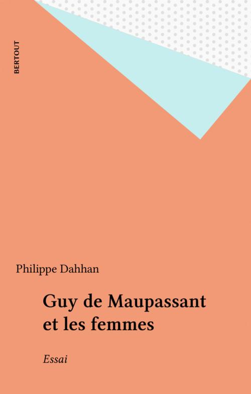 Guy de Maupassant et les femmes
