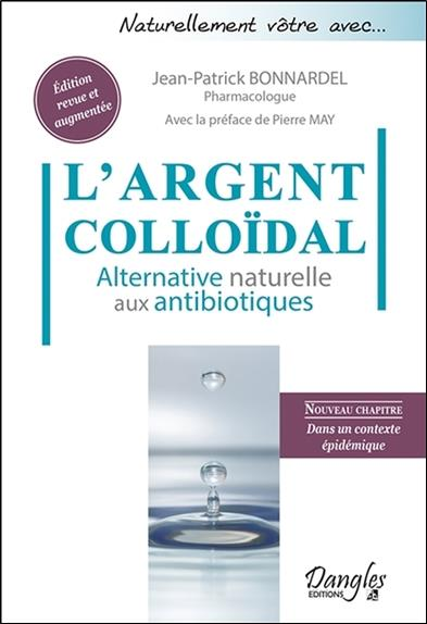 L'argent colloïdal ; alternative naturelle aux antibiotiques