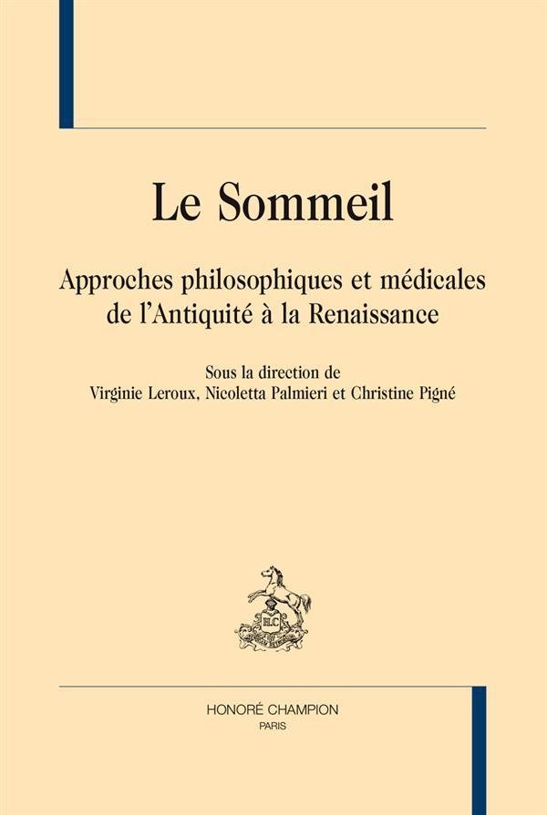 Le sommeil ; approches philosophiques et médicales de l'Antiquité à la Renaissance