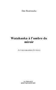 Watahanka a l'ombre du miroir