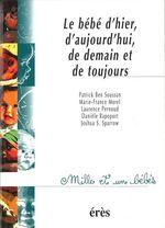 Le bébé d'hier, d'aujourd'hui, de demain et de toujours - 1001 bb n°2  - Laurence Pernoud - Marie-France Morel - Laurence PERNOUD - Patrick Ben Soussan - Marie-France MOREL