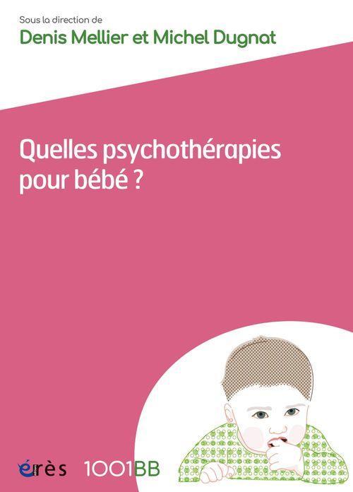 quelles psychothérapies pour bébé ? les soins parents-bébé