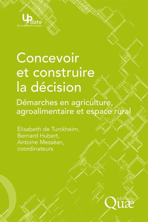 Concevoir et construire la décision  - Bernard Hubert  - Antoine Messean  - Élisabeth de Turckheim