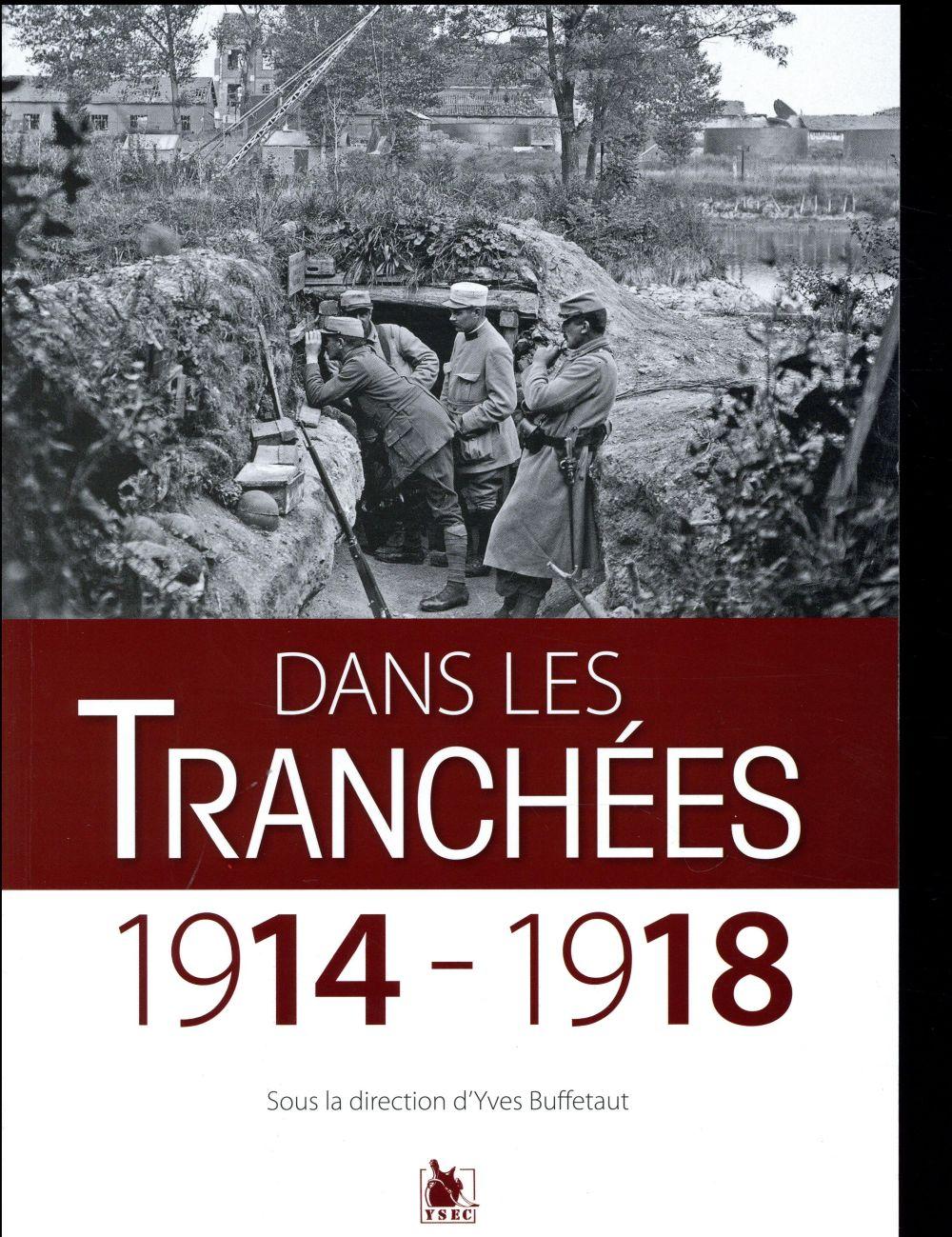 Dans les tranchées ; 1914-1918