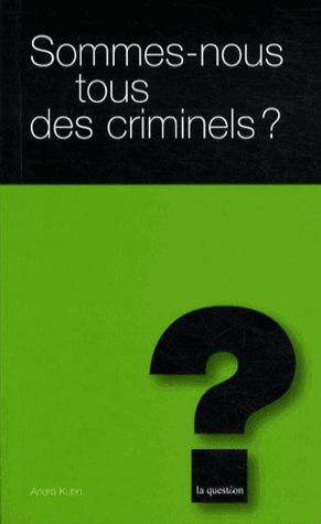 Sommes-nous tous des criminels ? t.14