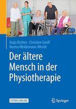 Der ältere Mensch in der Physiotherapie  - Christine Greiff - Katja Richter - Norma Weidemann-Wendt