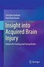 Insight into Acquired Brain Injury  - Christine Durham - Paul Ramcharan