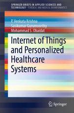 Internet of Things and Personalized Healthcare Systems  - P. Venkata Krishna - Sasikumar Gurumoorthy - Mohammad S. Obaidat