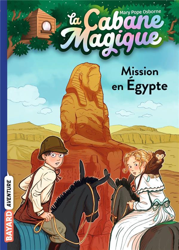 La cabane magique T.46 ; mission en Egypte