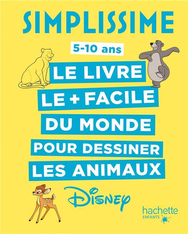 simplissime ; le livre le + facile du monde pour dessiner les animaux Disney