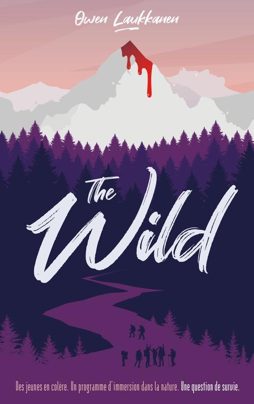 The wild : des jeunes à problèmes. un programme d'immersion dans la nature. une question de survie.