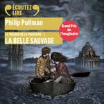 Vente AudioBook : La trilogie de la Poussière (Tome 1) - La Belle Sauvage  - Philip Pullman