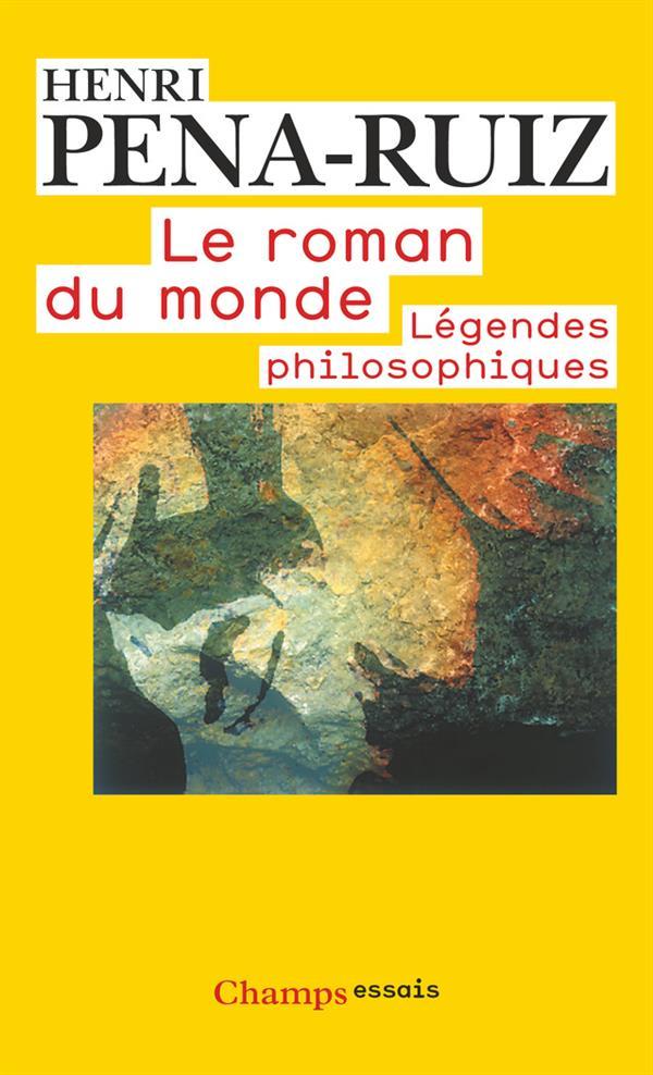 Le roman du monde ; légendes philosophiques