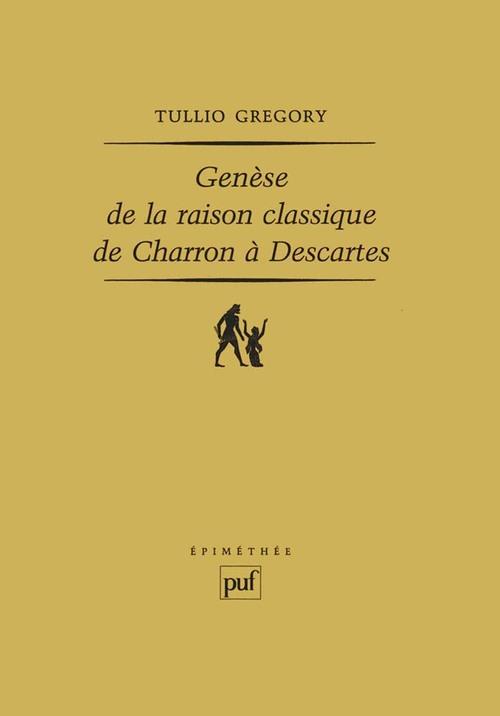 Génèse de la raison classique de Charron à Descartes