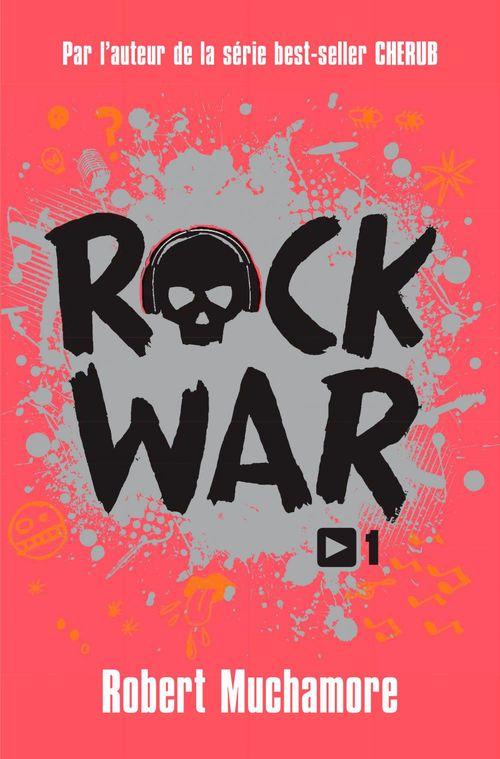 Rock War (Tome 1) - La rage au coeur