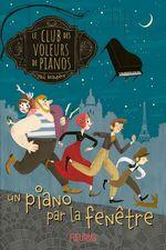 Vente EBooks : Le club des voleurs de pianos t.1 : un piano par la fenêtre  - Paul Beaupère