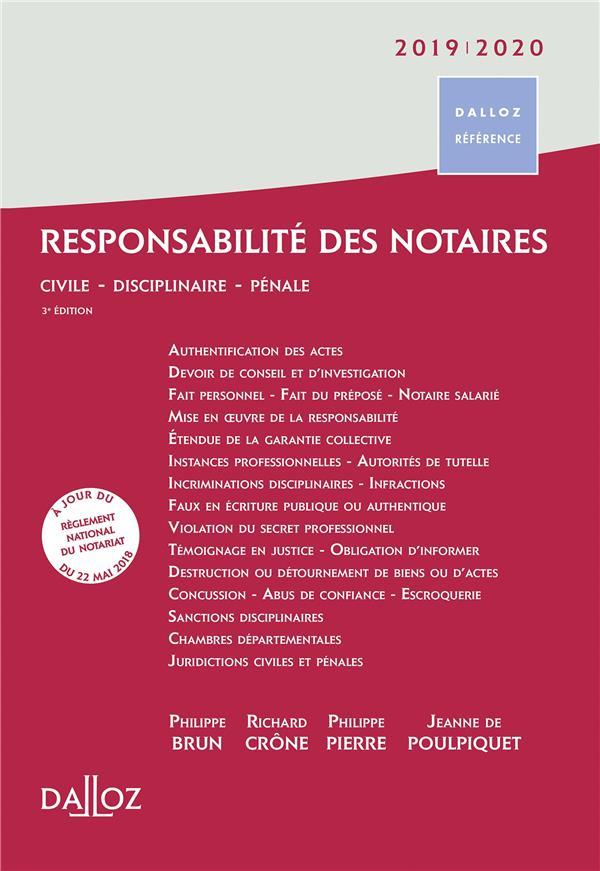 Responsabilité des notaires ; civile, disciplinaire, pénale (édition 2019/2020) (3e édition)