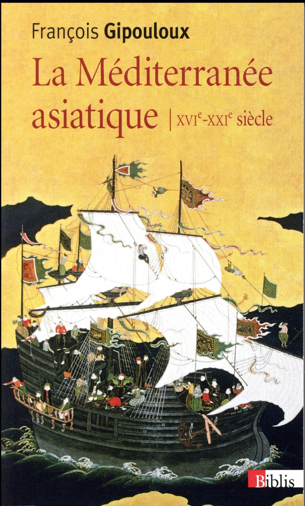 La Méditerranée asiatique, XVIe-XXIe siècle