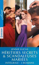 Vente EBooks : Héritiers secrets & scandaleuses mariées - Intégrale 3 romans  - Jennie Lucas