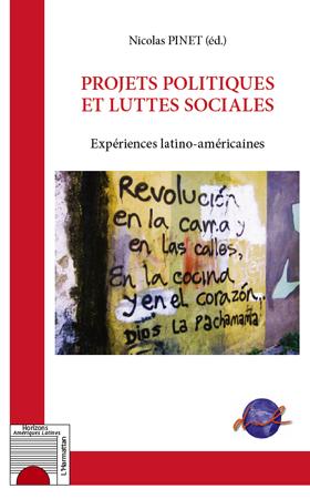 Projets politiques et luttes sociales ; expériences latino-américaines