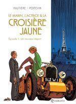 Vente Livre Numérique : Le marin, l'actrice et la croisière jaune T01  - Régis Hautière