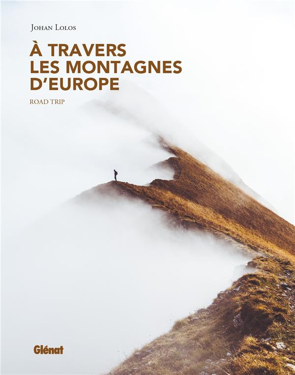à travers les montagnes d'europe ; roadtrip