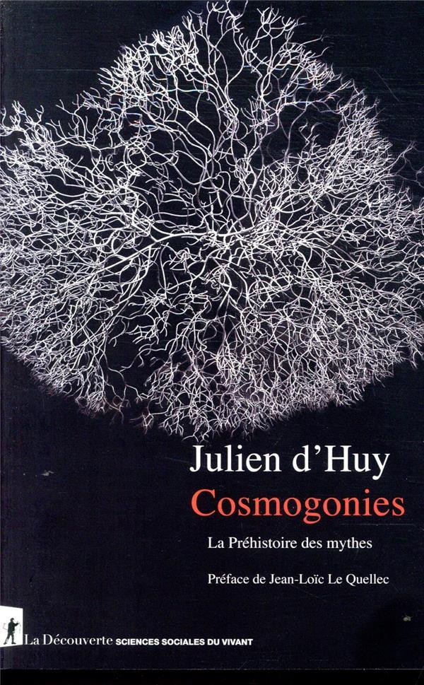 COSMOGONIES  -  LA PREHISTOIRE DES MYTHES