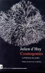 Cosmogonies ; la préhistoire des mythes