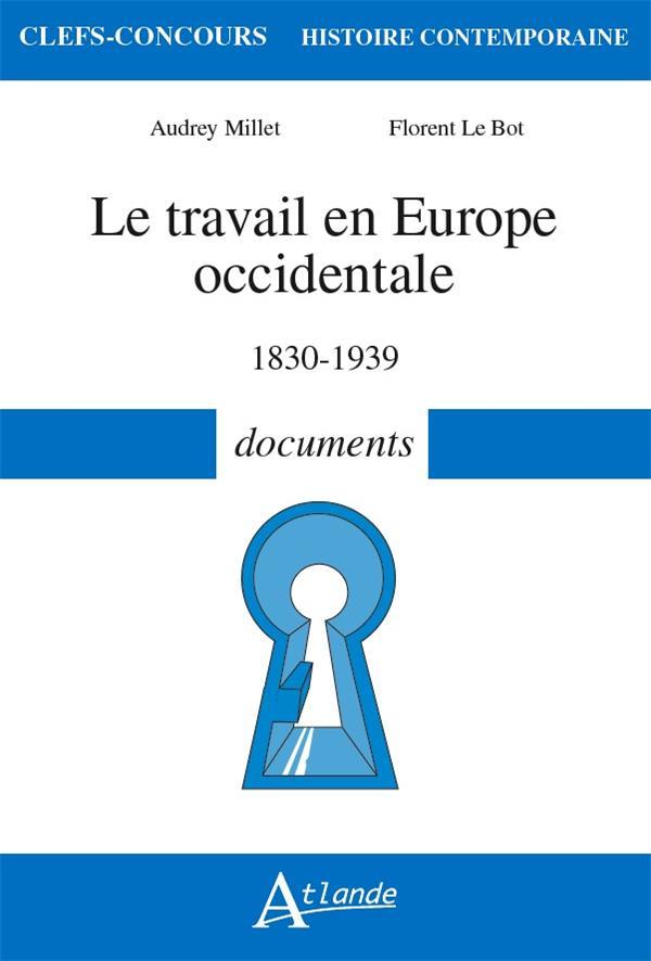 Le travail en Europe occidentale, 1830-1939 ; documents