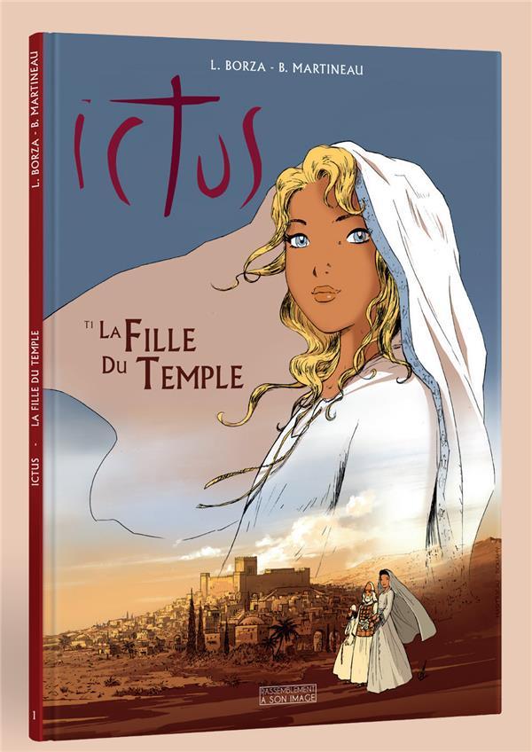 Ictus t.1 ; la fille du temple