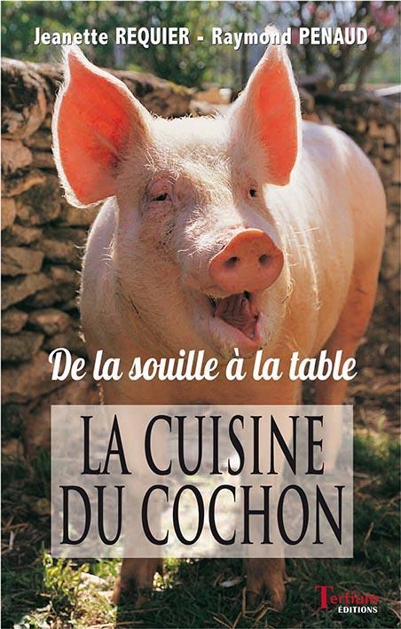 la cuisine du cochon - de la souille a la table