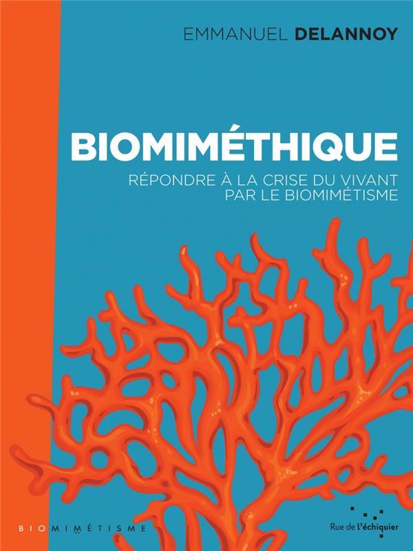 Biomiméthique ; répondre à la crise du vivant par le biomimétisme