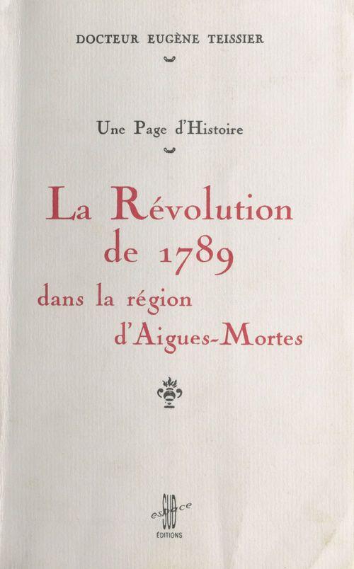 La Révolution de 1789 dans la région d'Aigues-Mortes : une page d'histoire