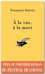 A la vue, à la mort (Prix Cognac 2007)