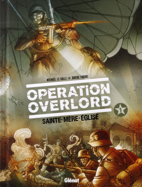 opération Overlord t.1 ; Sainte-Mère-l'Eglise