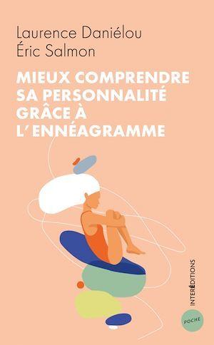Mieux comprendre sa personnalité grace à l'ennéagramme - 2e ed. (2e édition)