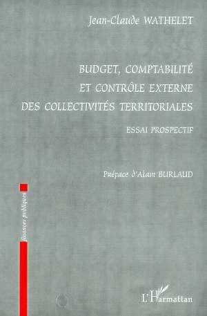 Budget, Comptabilite Et Controle Externe Des Collectivites Territoriales ; Essai Prospectif
